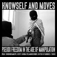 KNOWSELF & MOVES - Pseudo Freedom in the Age of Manipulation