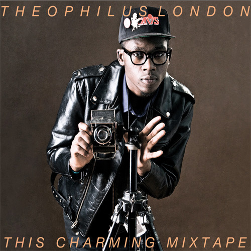 THEOPHILUS LONDON - This Charming Mixtape