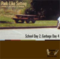 PARK-LIKE SETTING - School Day 2, Garbage Day 4