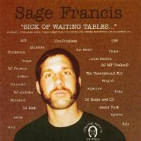 SAGE FRANCIS - Sick of Waiting Tables…
