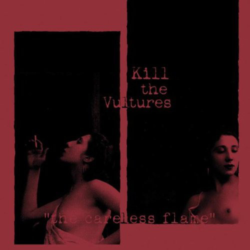 KILL THE VULTURES - The Careless Flame