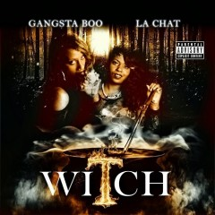 GANGSTA BOO & LA CHAT - Witch